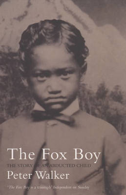 The Fox Boy: The Story of an Abducted Child (Paperback)