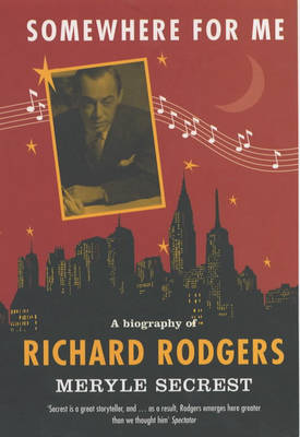 Somewhere for Me: A Biography of Richard Rodgers (Paperback)