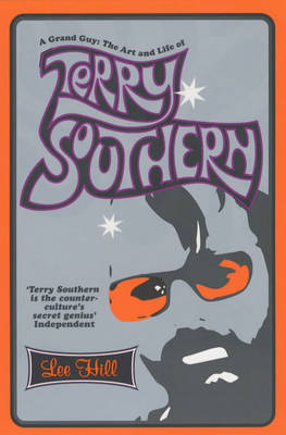 A Grand Guy: The Art and Life of Terry Southern (Paperback)