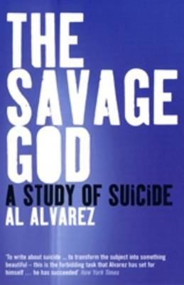 The Savage God: A Study of Suicide (Paperback)
