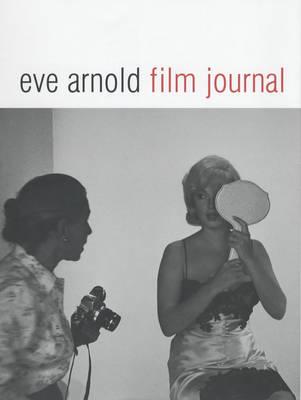 Eve Arnold: Film Journal (Hardback)