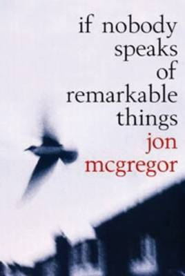 If Nobody Speaks of Remarkable Things (Paperback)