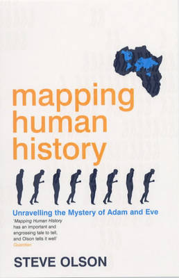 Mapping Human History: Unravelling the Mystery of Adam and Eve (Paperback)
