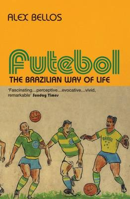 Futebol: The Brazillian Way of Life (Paperback)