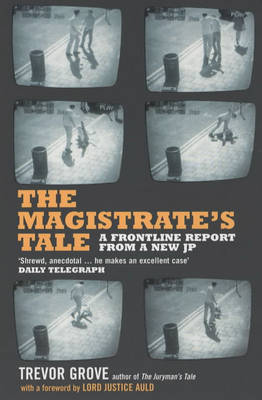 The Magistrate's Tale: A Front Line Report from a New JP (Paperback)