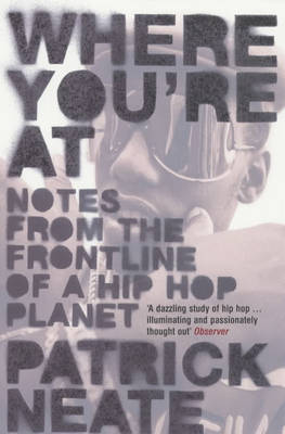 Where You're At: Notes from the Frontline of a Hip Hop Planet (Paperback)