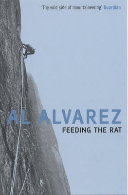 Feeding the Rat: A Climber's Life on the Edge (Paperback)