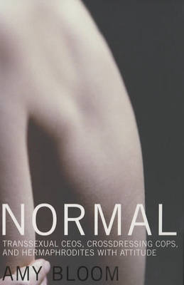 Normal: Transsexual CEOs, Crossdressing Cops and Hermaphrodites with Attitude (Paperback)