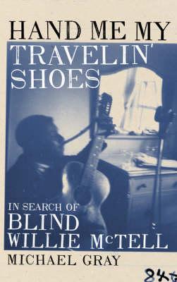 Hand Me My Travelin' Shoes (Hardback)