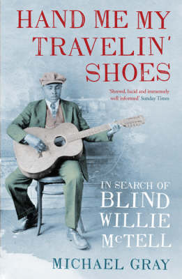 Hand Me My Travelin' Shoes: In Search of Blind Willie McTell (Paperback)