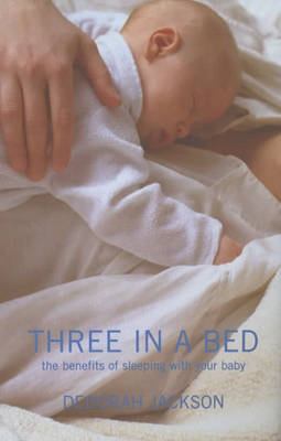 Three in a Bed: The Benefits of Sleeping with Your Baby (Paperback)