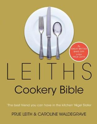 Leiths Cookery Bible: 3rd ed. (Hardback)