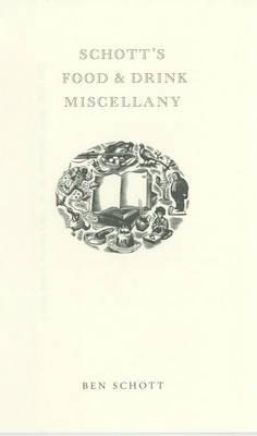 Schott's Food and Drink Miscellany (Hardback)