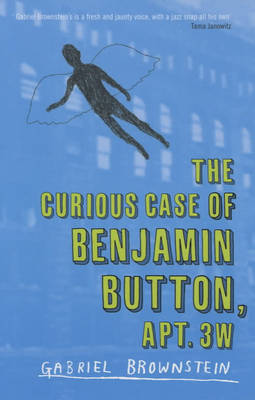The Curious Case of Benjamin Button Apt 3W (Paperback)