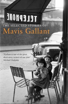 The Selected Stories of Mavis Gallant (Paperback)