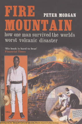 Fire Mountain: How One Man Survived the World's Worst Volcanic Disaster (Paperback)