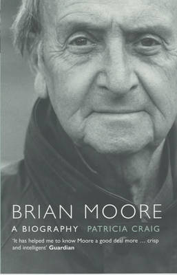 Brian Moore: A Biography (Paperback)