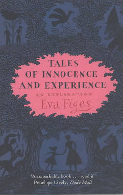 Tales of Innocence and Experience: An Exploration (Paperback)