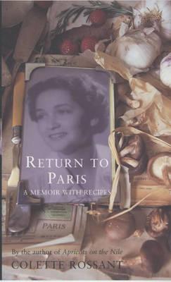 Return to Paris: A Memoir with Recipes (Paperback)