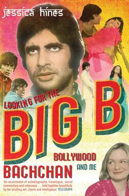 Looking for the Big B: Bollywood, Bachchan and Me (Paperback)