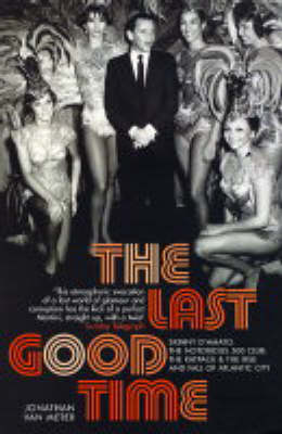 The Last Good Time: Skinny d'Amato and the 500 Club (Paperback)