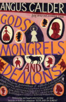 Gods, Mongrels and Demons: 101 Brief but Essential Lives (Paperback)