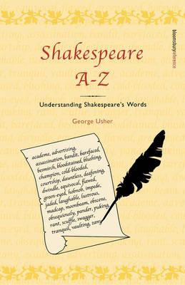 Shakespeare A-Z: Understanding Shakespeare's Words (Paperback)