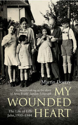 My Wounded Heart: The Life of Lilli Jahn, 1900- 1944 (Paperback)