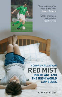 Red Mist: Roy Keane and the Irish World Cup Blues - a Fan's Story (Paperback)
