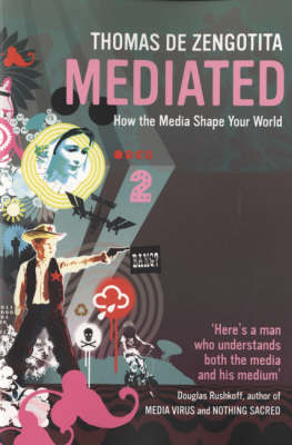 Mediated: How the Media Shape Your World (Paperback)