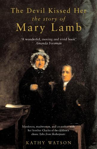 The Devil Kissed Her: the Story of Mary Lamb (Paperback)
