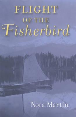 Flight of the Fisherbird (Paperback)