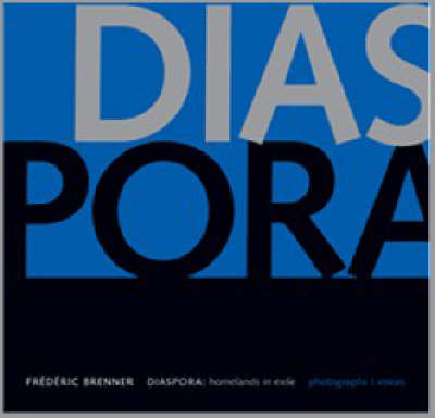 Diaspora: Photographs v.1: Homelands in Exile: Photographs/voices (Hardback)