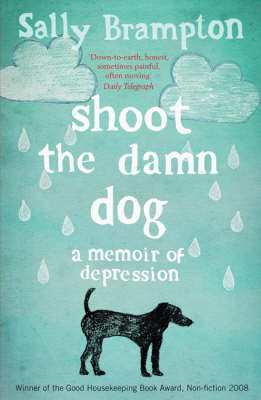 Shoot the Damn Dog: A Memoir of Depression (Paperback)