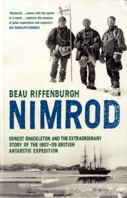 """Nimrod"": The Extraordinary Story of Shackleton's First Expedition (Paperback)"