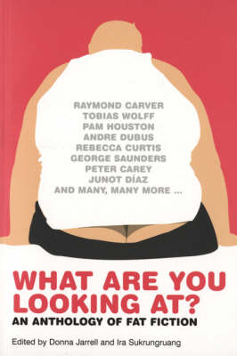 What Are You Looking At?: An Anthology of Fat Fiction (Paperback)
