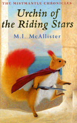 Urchin of the Riding Stars - The Mistmantle Chronicles (Paperback)