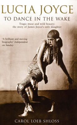 Lucia Joyce: To Dance in the Wake (Paperback)