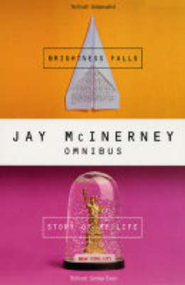 "Jay McInerney Omnibus: ""Story of My Life"", ""Brightness Falls"" (Paperback)"