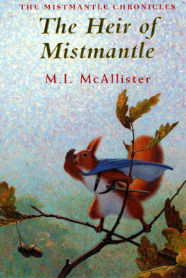 The Heir of Mistmantle - The Mistmantle Chronicles (Paperback)