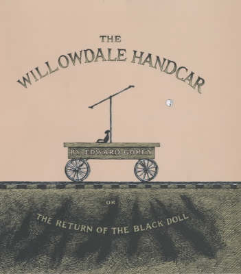 The Willowdale Handcar: or, the Return of the Black Doll (Hardback)
