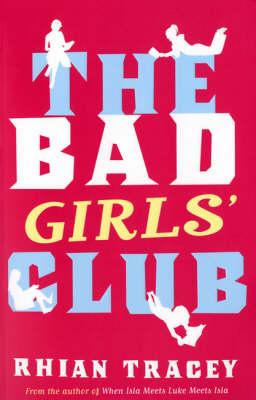 The Bad Girls' Club (Paperback)