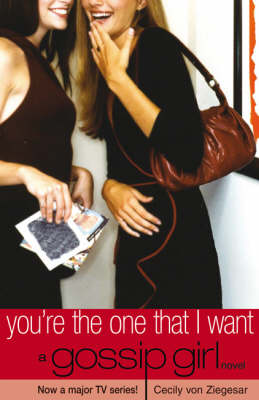 You're the One That I Want - Gossip Girl No. 6 (Paperback)