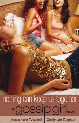 Nothing Can Keep Us Together - Gossip Girl No. 8 (Paperback)