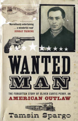 Wanted Man: The Forgotten Story of an American Outlaw (Paperback)