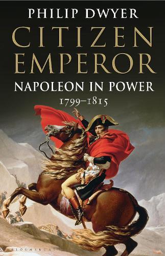 Citizen Emperor: Napoleon in Power 1799-1815 (Hardback)