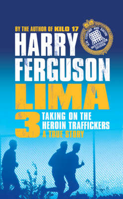 Lima 3: Taking on the Heroin Traffickers (Paperback)
