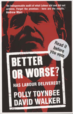 Better or Worse?: Has Labour Delivered? (Paperback)