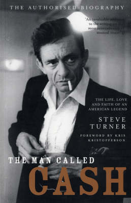 The Man Called Cash: The Life, Love and Faith of an American Legend (Paperback)