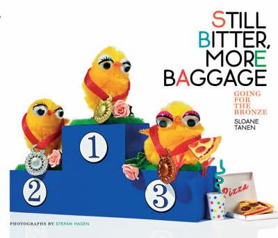 Still Bitter, More Baggage: Going for the Bronze (Hardback)